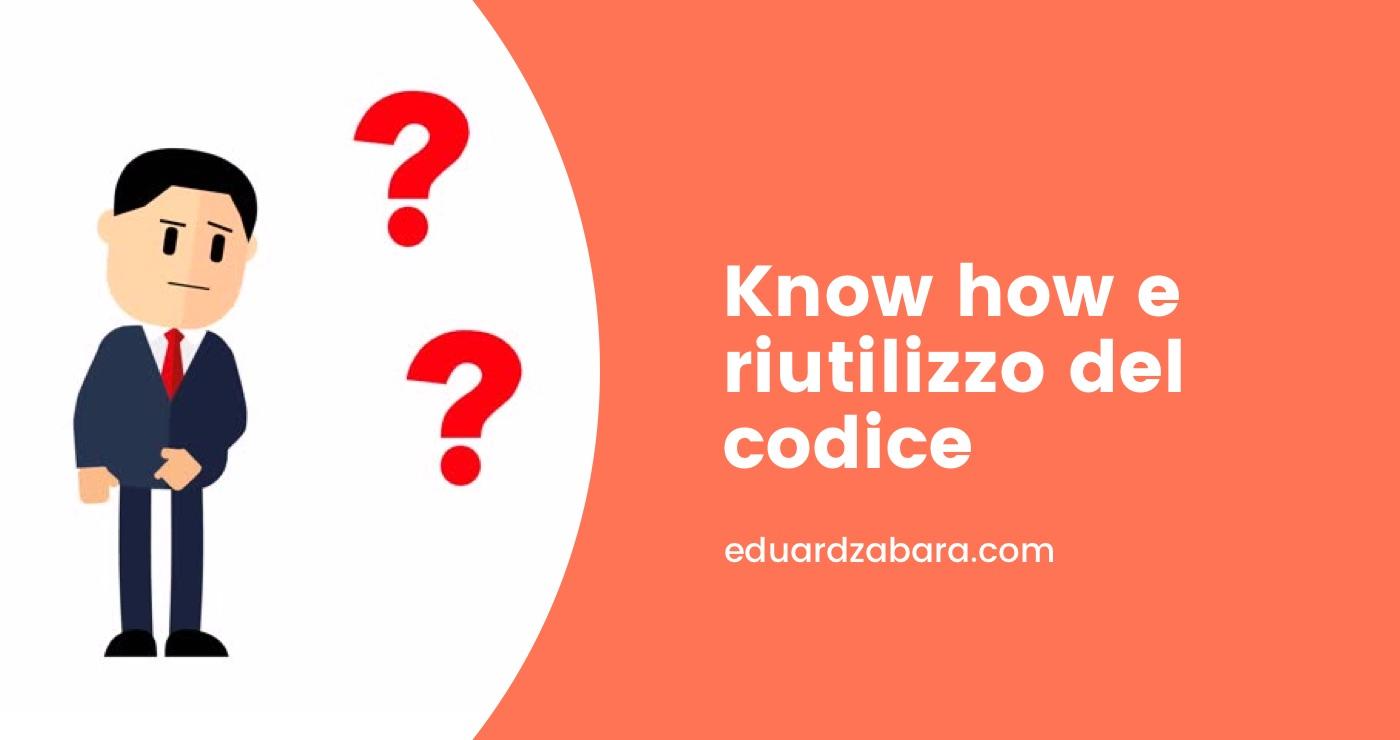 Know how riutilizzo codice