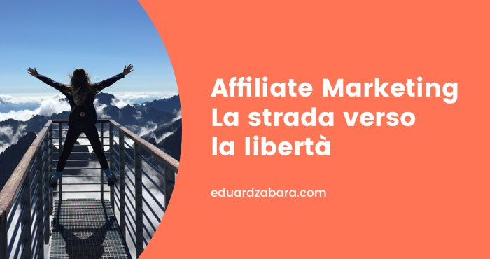 Affiliate marketing strada verso la libertà